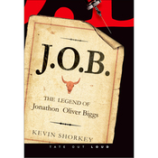 J.O.B.: The Legend of Jonathon Oliver Biggs (Unabridged) audiobook download