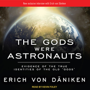 The Gods Were Astronauts: Evidence of the True Identities of the Old 'Gods' (Unabridged) audiobook download