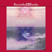 Clay's Quilt: A Novel (Unabridged) audiobook download