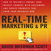 Real Time Marketing and PR: How to Earn Attention in Today's Hyper-Fast World (Unabridged) audiobook download