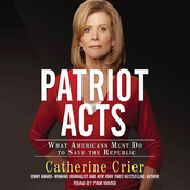 Patriot Acts: What Americans Must Do to Save the Republic (Unabridged) audiobook download
