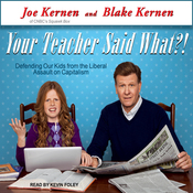 Your Teacher Said What?!: Defending Our Kids from the Liberal Assault on Capitalism (Unabridged) audiobook download
