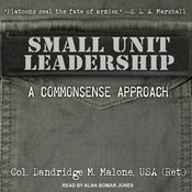 Small Unit Leadership: A Commonsense Approach (Unabridged) audiobook download