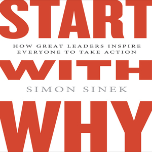 Start-with-why-how-great-leaders-inspire-everyone-to-take-action-unabridged-audiobook