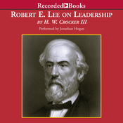 Robert E. Lee on Leadership: Executive Lessons in Character, Courage, and Vision (Unabridged) audiobook download