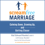 ScreamFree Marriage: Calming Down, Growing Up, and Getting Closer (Unabridged) audiobook download