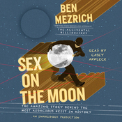 Sex on the Moon: The Amazing Story Behind the Most Audacious Heist in History (Unabridged) audiobook download