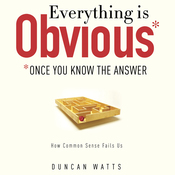 Everything Is Obvious: Once You Know the Answer (Unabridged) audiobook download