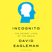 Incognito: The Secret Lives of the Brain (Unabridged) audiobook download