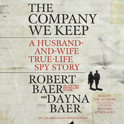 The Company We Keep: A Husband-and-Wife True-Life Spy Story (Unabridged) audiobook download