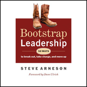 Bootstrap Leadership: 50 Ways to Break Out, Take Charge and Move Up (Unabridged) audiobook download