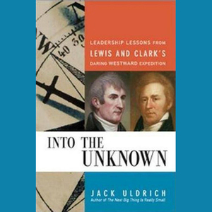 Into-the-unknown-leadership-lessons-from-lewis-and-clarks-daring-westward-expedition-unabridged-audiobook