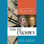 Into the Unknown: Leadership Lessons from Lewis and Clark's Daring Westward Expedition (Unabridged) audiobook download