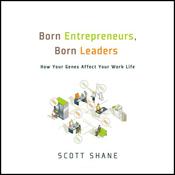 Born Entrepreneurs, Born Leaders: How Your Genes Affect Your Work Life (Unabridged) audiobook download