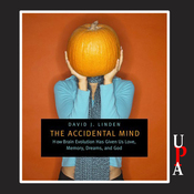 The Accidental Mind: How Brain Evolution Has Given Us Love, Memory, Dreams, and God (Unabridged) audiobook download