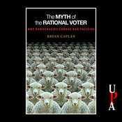 The Myth of the Rational Voter: Why Democracies Choose Bad Policies (Unabridged) audiobook download