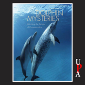 Dolphin Mysteries: Unlocking the Secrets of Communication (Unabridged) audiobook download
