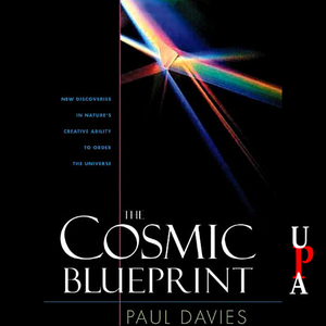 The-cosmic-blueprint-new-discoveries-in-natures-creative-ability-to-order-the-universe-unabridged-audiobook