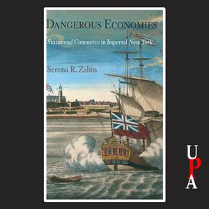 Dangerous-economies-status-and-commerce-in-imperial-new-york-unabridged-audiobook