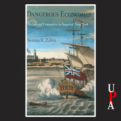 Dangerous Economies: Status and Commerce in Imperial New York (Unabridged) audiobook download