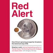 Red Alert: How China's Growing Prosperity Threatens the American Way of Life (Unabridged) audiobook download