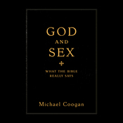 God and Sex: What the Bible Really Says (Unabridged) audiobook download