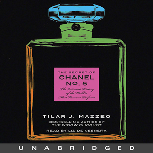The-secret-of-chanel-no-5-the-intimate-history-of-the-worlds-most-famous-perfume-unabridged-audiobook