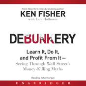 Debunkery: Learn It, Do It, and Profit From It - Seeing Through Wall Street's Money-Killing Myths (Unabridged) audiobook download