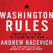 Washington Rules: America's Path to Permanent War (Unabridged) audiobook download