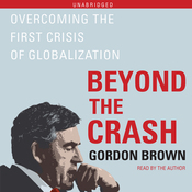 Beyond the Crash: Overcoming the First Crisis of Globalization (Unabridged) audiobook download