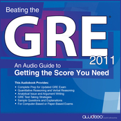 Beating the GRE 2011: An Audio Guide to Getting the Score You Need (Unabridged) audiobook download