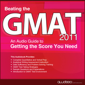 Beating the GMAT 2011: An Audio Guide to Getting the Score You Need (Unabridged) audiobook download