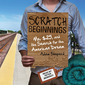 Scratch Beginnings: Me, $25, and the Search for the American Dream (Unabridged) audiobook download