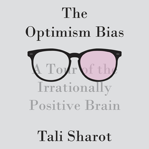 The-optimism-bias-a-tour-of-the-irrationally-positive-brain-unabridged-audiobook