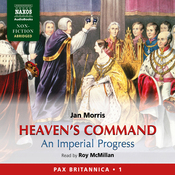 Heaven's Command: An Imperial Progress - Pax Britannica, Volume 1 audiobook download