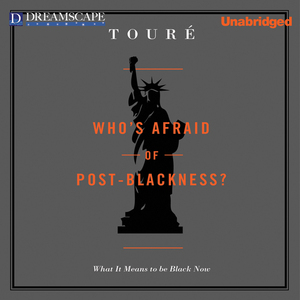 Whos-afraid-of-post-blackness-what-it-means-to-be-black-now-unabridged-audiobook