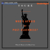 Who's Afraid of Post-Blackness: What It Means to Be Black Now (Unabridged) audiobook download