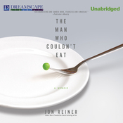 The Man Who Couldn't Eat (Unabridged) audiobook download