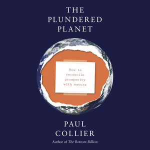 The-plundered-planet-why-we-must-and-how-we-can-manage-nature-for-global-prosperity-unabridged-audiobook