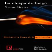 La chispa de fuego [The Spark of Fire] (Unabridged) audiobook download