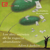 Los diez secretos de la riqueza abundante [Ten Secrets of Abundant Wealth] (Unabridged) audiobook download
