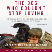 Dog Who Couldn't Stop Loving: How Dogs Have Captured Our Hearts for Thousands of Years (Unabridged) audiobook download