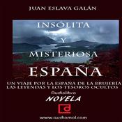 Espa?a insolita y misteriosa [Unusual and Mysterious Spain] (Unabridged) audiobook download