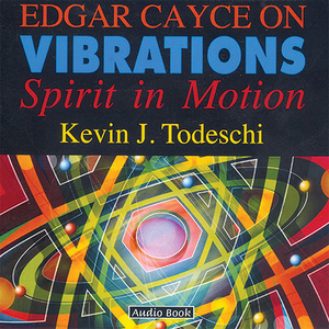 Edgar-cayce-on-vibrations-spirit-in-motion-audiobook