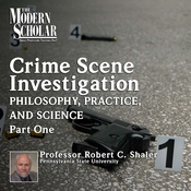 The Philosophy, Practice, and Science of Crime Scene Investigation, Part 1: The Modern Scholar audiobook download