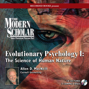 The Modern Scholar: Evolutionary Psychology I: The Science of Human Nature audiobook download