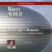 The Modern Scholar: The People's Dynasty: Culture and Society in Modern China audiobook download