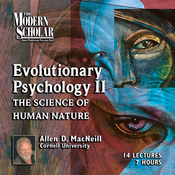 The Modern Scholar: Evolutionary Psychology, Part II: The Science of Human Nature audiobook download
