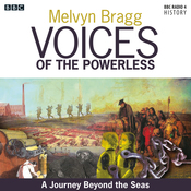 Voices of the Powerless: A Journey Beyond the Seas: McQuarrie Harbour, Tasmania, Transportation and the Colonisation of Australia audiobook download