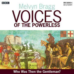 Voices-of-the-powerless-who-was-then-the-gentleman-blackheath-wat-tyler-and-the-peasants-revolt-unabridged-audiobook